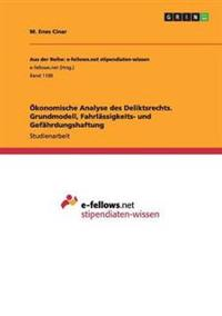 Okonomische Analyse Des Deliktsrechts. Grundmodell, Fahrlassigkeits- Und Gefahrdungshaftung