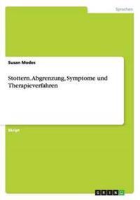 Stottern. Abgrenzung, Symptome Und Therapieverfahren