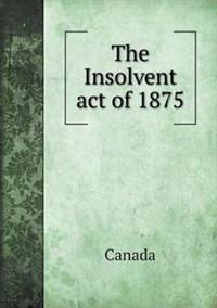 The Insolvent Act of 1875