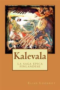 Kalevala: La Saga Epica Finlandese