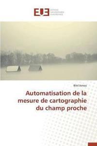 Automatisation de La Mesure de Cartographie Du Champ Proche