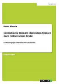 Interreligioese Ehen Im Islamischen Spanien Nach Malikitischem Recht
