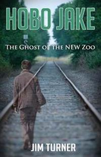 Hobo Jake: The Ghost of the New Zoo