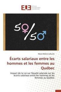�carts Salariaux Entre Les Hommes Et Les Femmes Au Qu�bec
