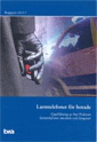 Larmtelefoner för hotade : uppföljning av hur Polisens larmtelefoner används och fungerar