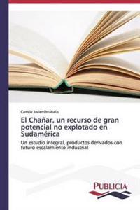 El Chanar, Un Recurso de Gran Potencial No Explotado En Sudamerica