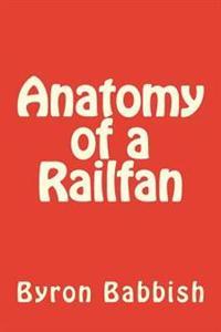 Anatomy of a Railfan