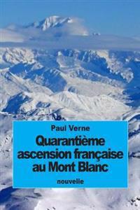 Quarantieme Ascension Francaise Au Mont Blanc