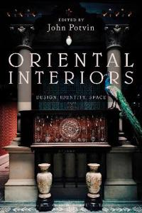 Oriental Interiors: Design, Identity, Space