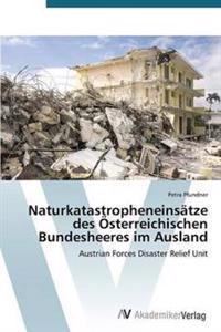Naturkatastropheneinsatze Des Osterreichischen Bundesheeres Im Ausland