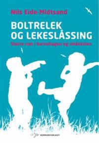 Boltrelek og lekeslåssing - Nils Eide-Midtsand pdf epub