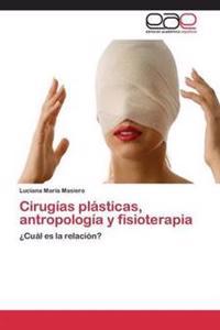Cirugias Plasticas, Antropologia y Fisioterapia