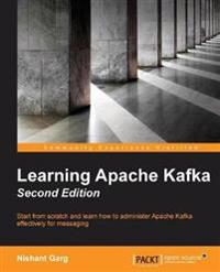 Learning Apache Kafka