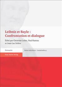 Leibniz et Bayle : Confrontation et dialogue
