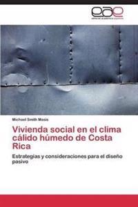 Vivienda Social En El Clima Calido Humedo de Costa Rica