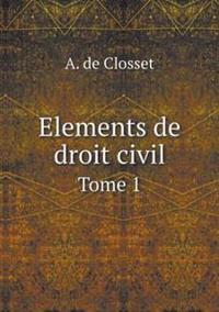 Elements de Droit Civil Tome 1