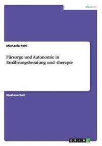 Fursorge Und Autonomie in Ernahrungsberatung Und -Therapie