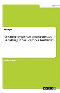 """""""Le Grand Voyage"""" von Ismaël Ferroukhi - Einordnung in das Genre des Roadmovies"""