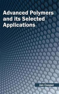 Advanced Polymers and Its Selected Applications