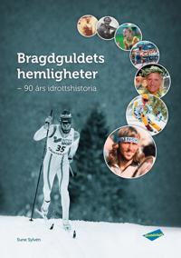Bragdguldets hemligheter : 90 års idrottshistoria