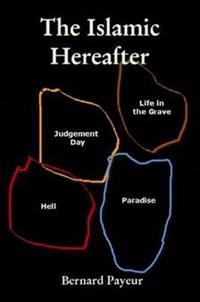 The Islamic Hereafter