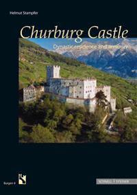 Churburg Castle: Dynastic Residence and Armoury