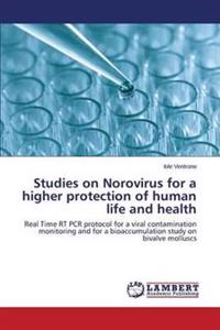 Studies on Norovirus for a Higher Protection of Human Life and Health