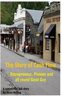 The Story of Cash Flow: A Guide for the Unwary Entrepreneur
