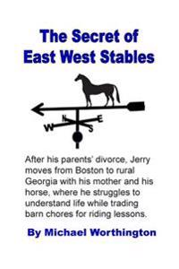 The Secret of East West Stables