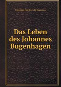 Das Leben Des Johannes Bugenhagen