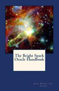 The Bright Spark Oracle Handbook