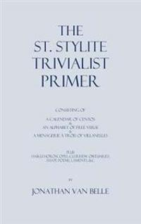 The St. Stylite Trivialist Primer