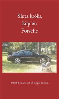 Sluta kröka köp en Porsche