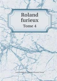 Roland Furieux Tome 4