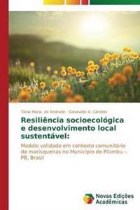 Resiliencia Socioecologica E Desenvolvimento Local Sustentavel