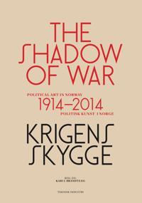 Krigens skygge = The shadow of war : political art in Norway 1914-2014 -  pdf epub