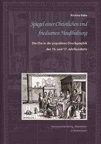 Die Ehe in Der Popularen Druckgraphik Des 16. Und 17. Jahrhunderts