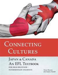 Connecting Cultures: Japan/Canada Efl Textbook