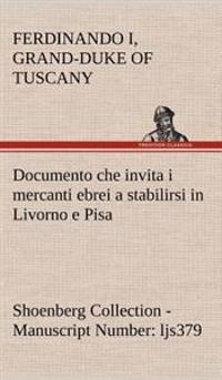 Documento Che Invita I Mercanti Ebrei a Stabilirsi in Livorno E Pisa (Costituzione Livornina) Shoenberg Collection - Manuscript Number