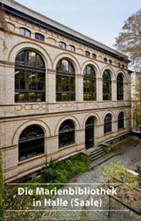 Die Marienbibliothek in Halle, Saale