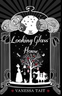 The Looking Glass House