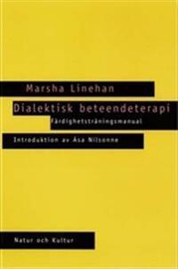 Dialektisk beteendeterapi : färdighetsträningsmanual
