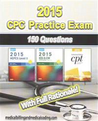 CPC Practice Exam: Includes 150 Practice Questions, Answers with Full Rationale, Exam Study Guide and the Official Proctor-To-Examinee In