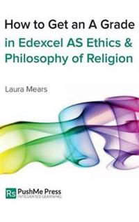 How to Get an a Grade in Edexcel as Ethics and Philosophy of Religion