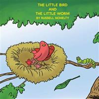 The Little Bird and the Little Worm