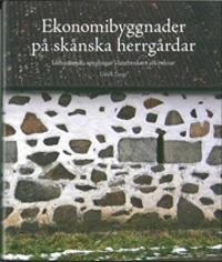 Ekonomibyggnader på skånska herrgårdar : idéhistoriska speglingar i lantbrukets arkitektur