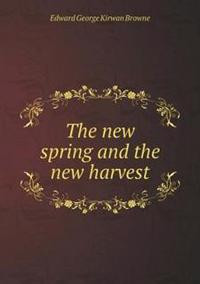 The New Spring and the New Harvest