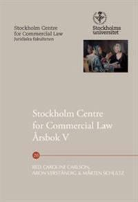 Stockholm Centre for Commercial Law årsbok. 5