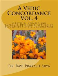 A Vedic Concordance: A Revised, Updated and Improved Devanagari Version of Bloomfield's Vedic Concordance