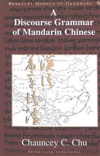 A Discourse Grammar of Mandarin Chinese